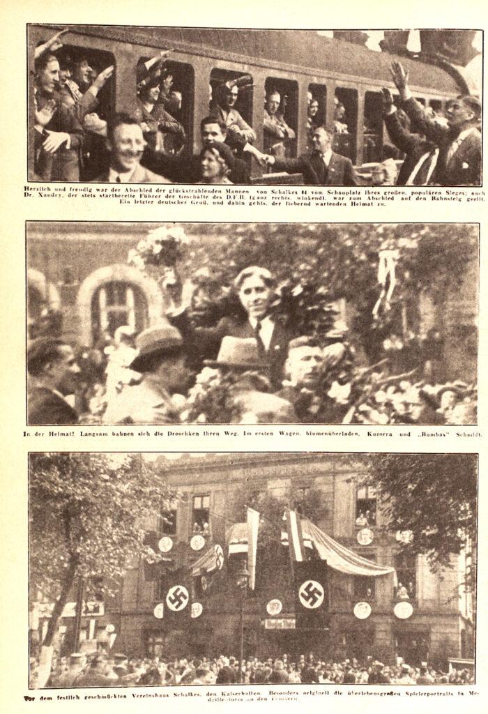 """Herzlich und freudig war der Abschied der glücksstrahlenden Mannen von Schalke 04 vom Schauplatz ihres großen populären Sieges. Auch Dr. Xandry, der stets startbereite Führer der Geschäfte des DFB, war zum Abschied auf den Bahnsteig geeilt.   In der Heimat! Langsam bahnen die Droschken ihren weg. Im ersten wagen, blumenüberladen, Kuzorra und """"Bumbas"""" Schmidt.  Vor dem festlich geschmückten Vereinshaus, den Kaiserhallen. Besonders originell die überlebensgroßen Spielerportraits in Medaillenform an den Fenstern."""