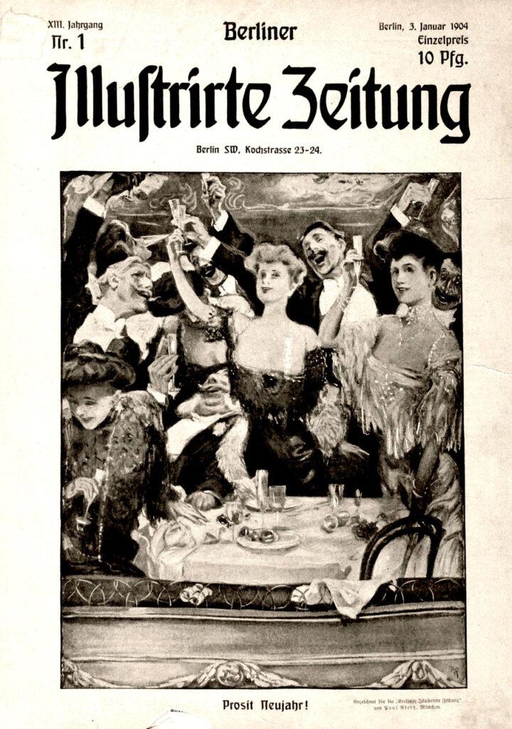 """Berliner Illustrirte Zeitung, 3.1.1904 Prosit Neujahr! Gezeichnet für die """"Berliner Illustrirte Zeitung"""" von Paul Rieth, München."""