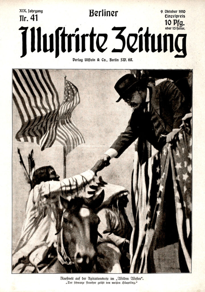 """Berliner Illustrierte Zeitung vom 9.10. 1910: Roosevelt auf der Agitationsreise im """"Wilden Westen"""". """"Der schwarze Panther grüßt den weißen Häuptling."""""""