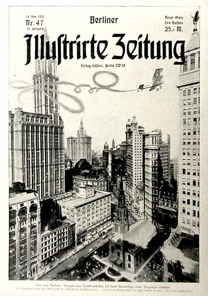 Berliner Illustrirte Zeitung 19.11.1922: Eine neue Reklame: Anzeigen aus Rauchbuchstaben, die durch Kurvenflüge eines Flugzeugs entstehen. Ein Rauchflieger über dem Mittelpunkt des New-Yorker Geschäftsviertels. Links das Woolworth-Gebäude, das höchste Gebäude der Welt